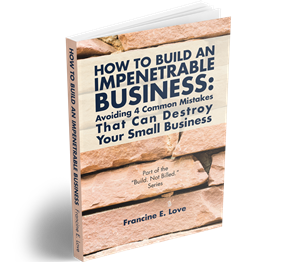 How To Build An Impenetrable Business: Avoiding 4 Common Mistakes That Can Destroy Your Small Business